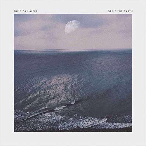 Tidal Sleep /  Orbit the Earth