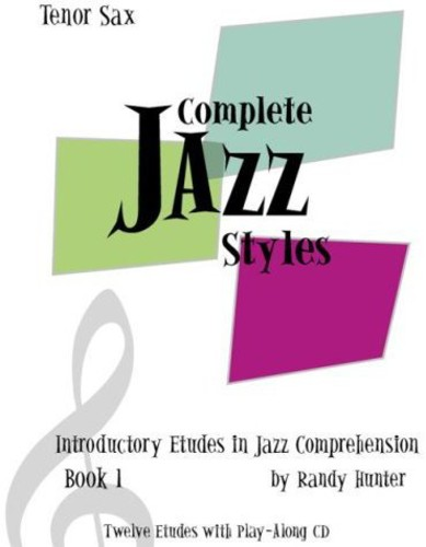 Complete Jazz Styles; Introductory Etudes in Jazz