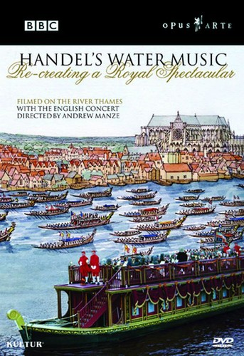 Handel's Water Music: Recreating A Royal Spectacular [Subtitled]