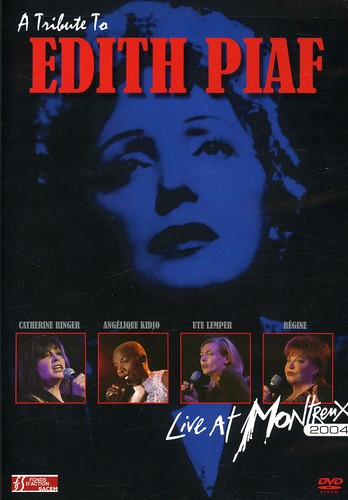 Tribute to Edith Piaf: Live at Montreux 2004