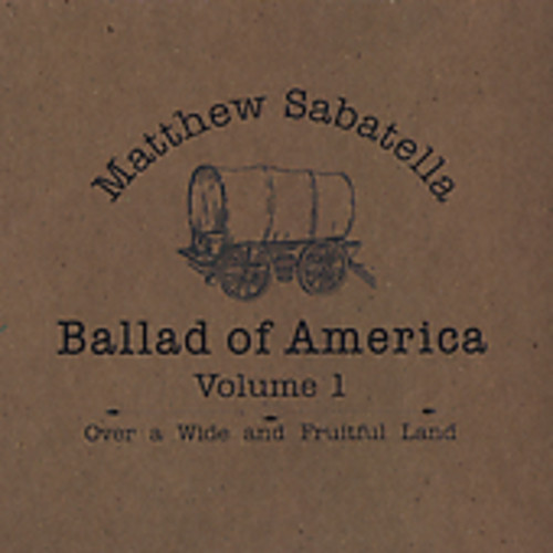 Over a Wide & Fruitful Land: Ballad of America 1