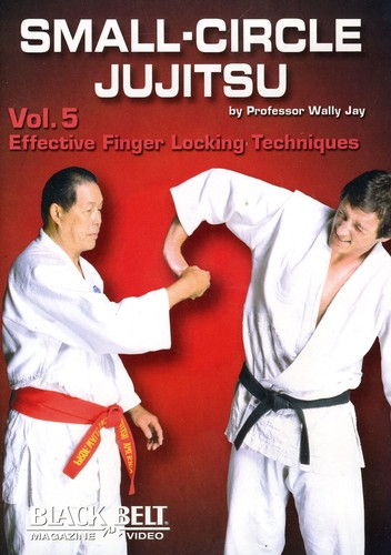 Small-Circle Jujitsu, Vol. 5: Effective Finger Locking Techniques ByWally Jay