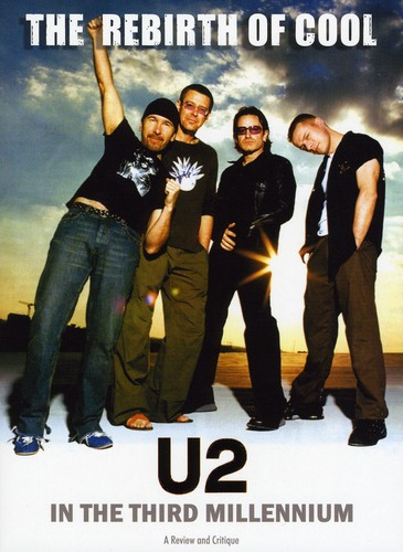 Rebirth of Cool: U2 in the Third Millennium