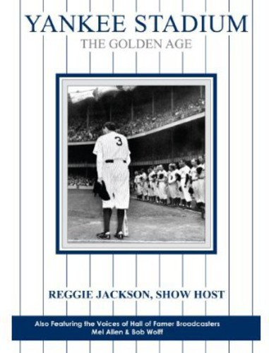 Yankee Stadium: The Golden Age