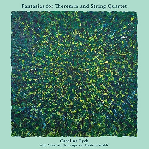 Fantasias For Theremin & String Quartet