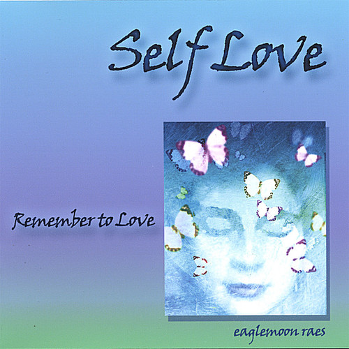 Self Love-Remember to Love