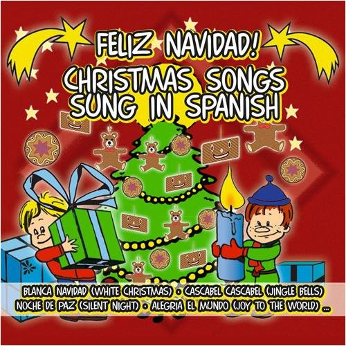 Feliz Navidad Christmas Songs Sung Spanish /  Various