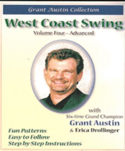 West Coast Swing with Grant Austin, Vol.,Four, Advanced