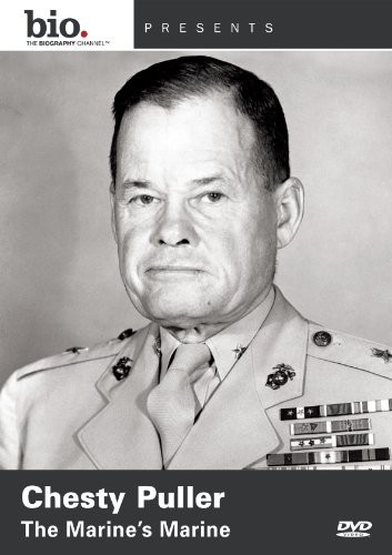 Biography: Chesty Puller: The Marines's Marine