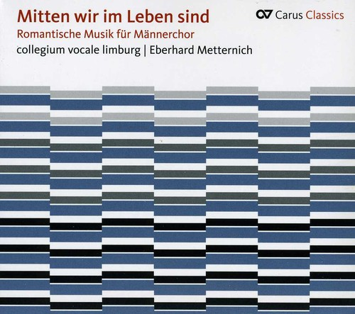 Romantic Music for Men's Choir: Mitten Wir Im