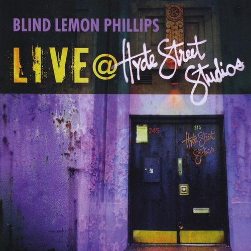 Blind Lemon Phillips : Live at Hyde Street Studios
