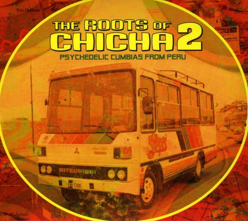 Roots of Chicha 2 /  Various