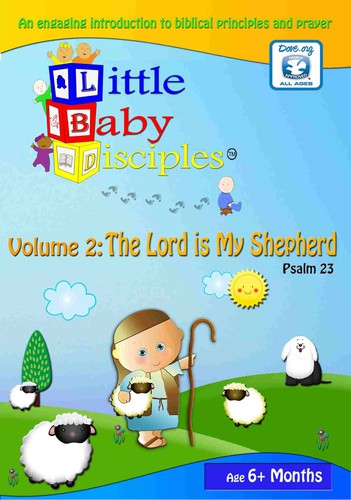 Little Baby Disciples: 2 - Psalm 23 the Lord Is