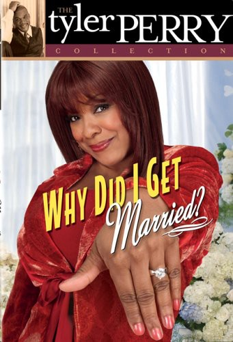 The Tyler Perry Collection: Why Did I Get Married? [Filmed Stage Play][Full Screen]