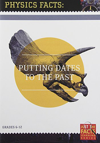 Physics Facts: Putting Dates to the Past