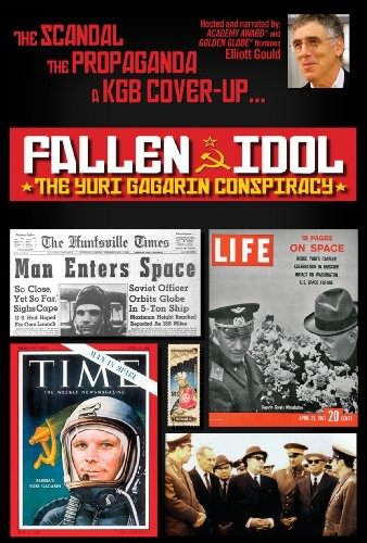 Fallen Idol: The Yuri Gagarin Conspiracy