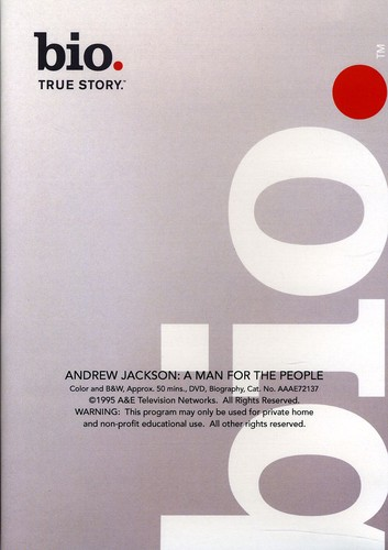 Biography - Andrew Jackson: A Man for the People