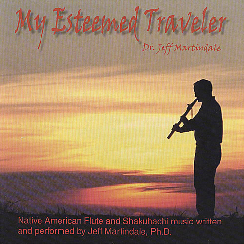 My Esteemed Traveler: Native American Flute & Shak