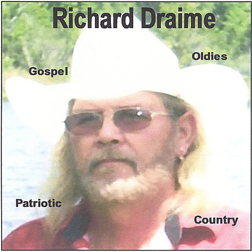 Richard Draime Gospel Oldies Patriotic Country