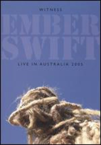 Witness Ember Swift Live in Australia 2005