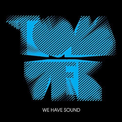 We Have Sound (10th Anniversary Edition)