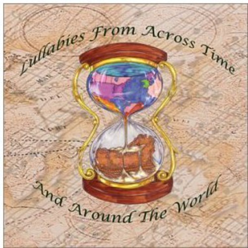 Lullabies from Across Time & Around the World /  Various