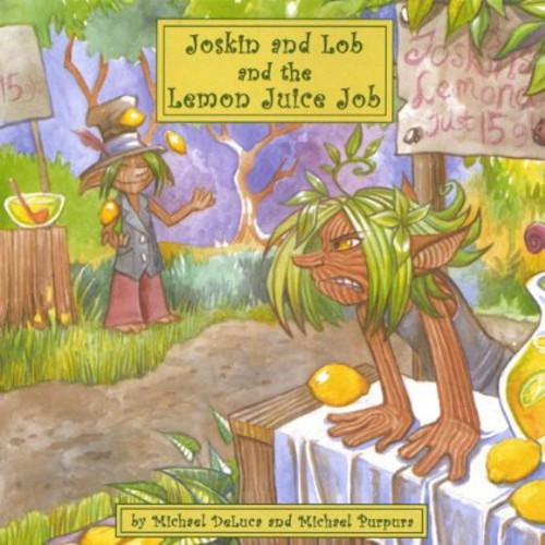 Joskin & Lob & the Lemon Juice Job