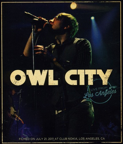 Owl City: Live from Los Angeles