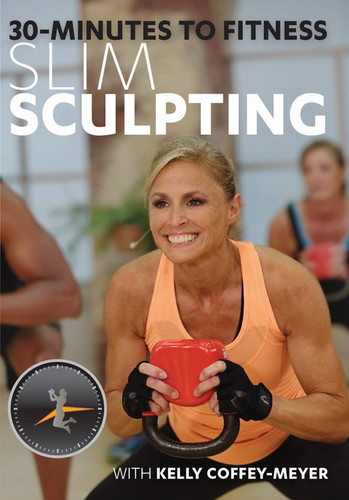 30 Minutes to Fitness: Slim Sculpting with Kelly