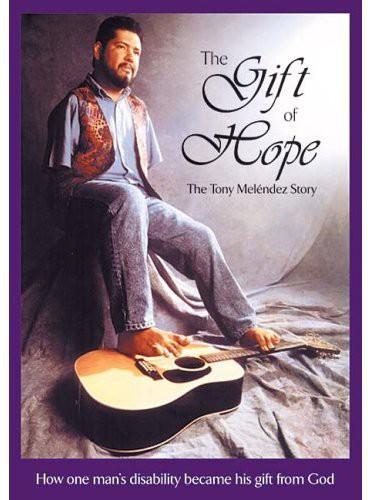 Tony Melendez Story-Gift of Hope