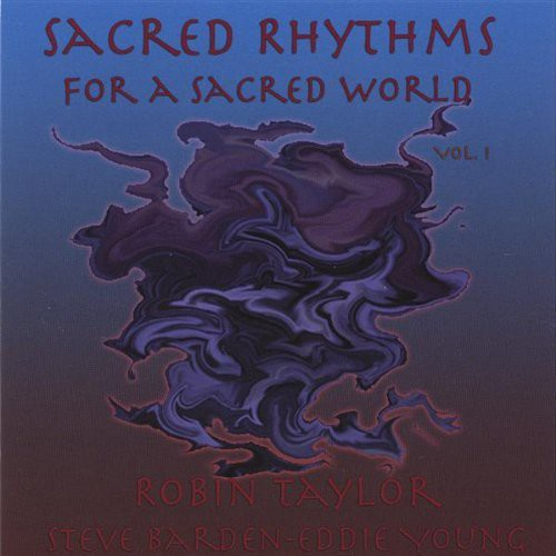 Sacred Rhythms for a Sacred World 1