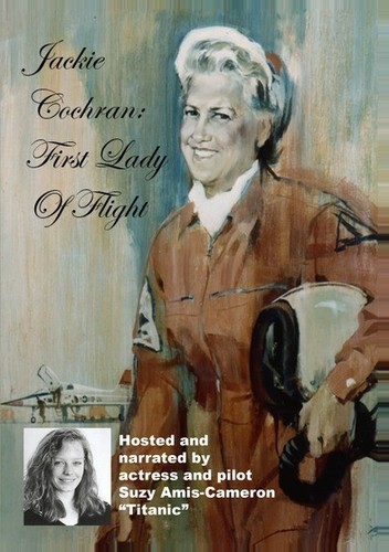 Jackie Cochran: First Lady of Flight