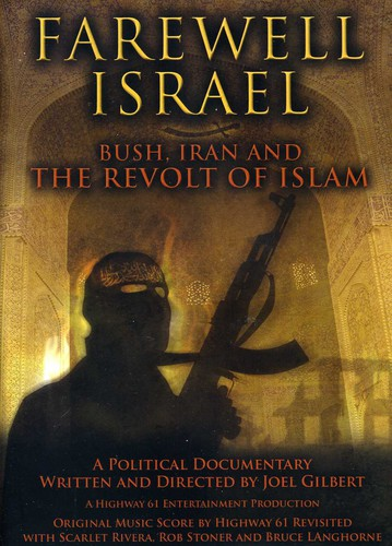 Farewell Israel: Bush Iran & the Revolt of Islam