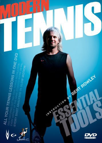 Modern Tennis: Essential Tools with Bert Rowley