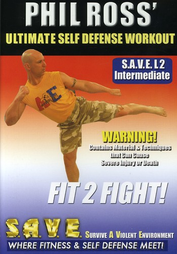 Ultimate Self Defense Workout: Fit 2 Fight with