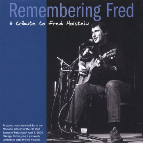 Remembering Fred-A Tribute to Fred Holstein