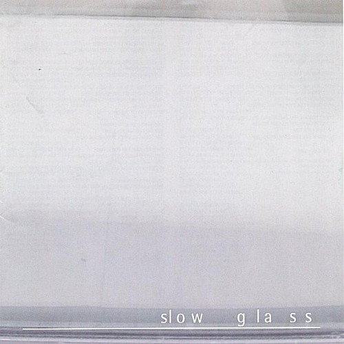 Slow Glass