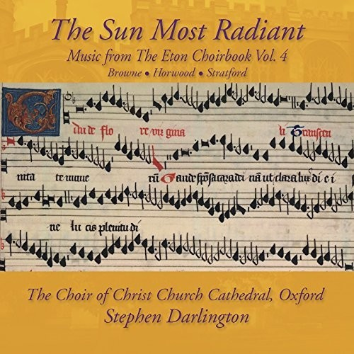 Music from The Eton Choirbook: The Sun Most Radiant Vol 4