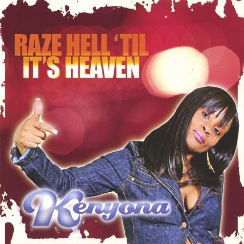 Raze Hell Til It's Heaven