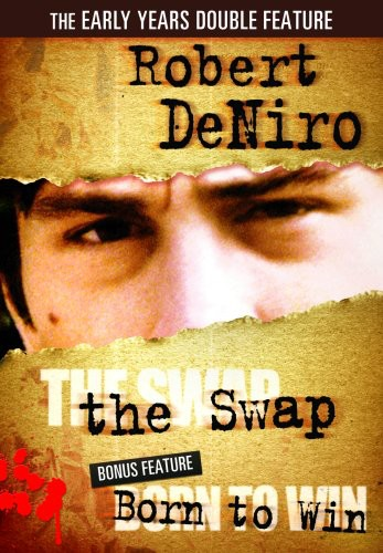 Robert Deniro Double Feature: The Swap/ Born To Win