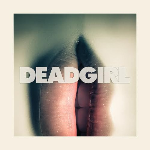 Deadgirl (Original Soundtrack)