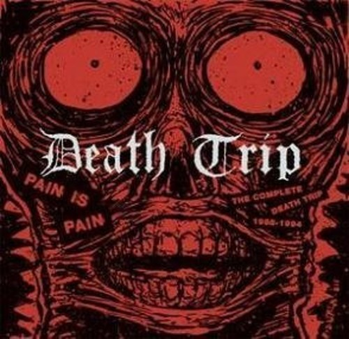 Pain Is Pain: The Complete Death Trip 1988-1994