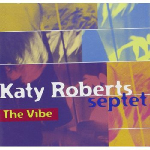 Katy Roberts Septet the Vibe