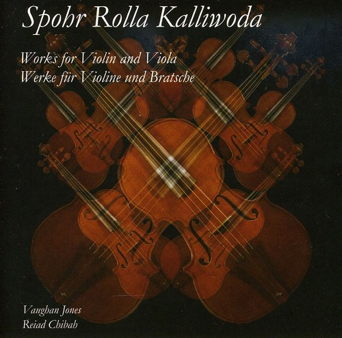 Spohr Rolla Kalliwoda: Works for Violin & Viola