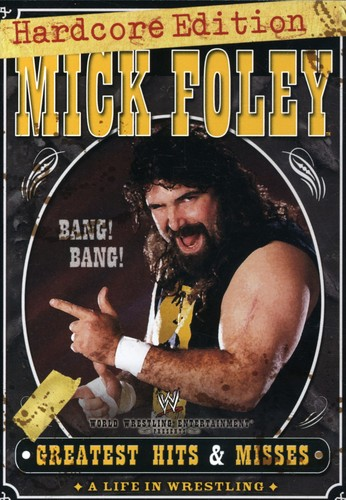 WWE: Mick Foley Greatest Hits & Misses: Hardcore