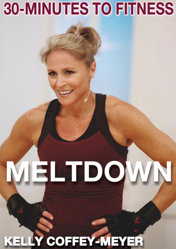30 Minutes To Fitness: Meltdown