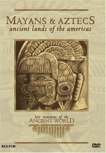 Lost Treasures of the Ancient World: Mayans & Azt