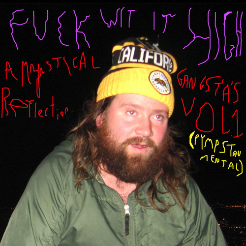 F*** wit It High: A Mystical Gangsta's Reflection Vol. 1 (Pympstrument