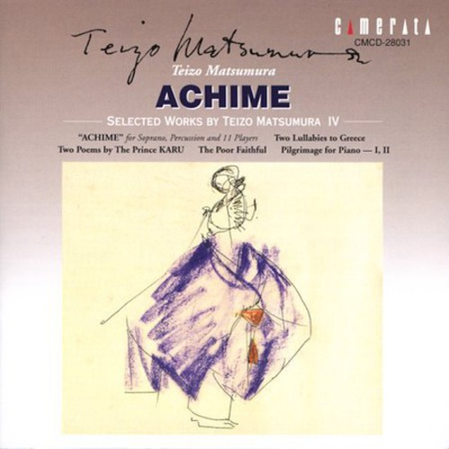 Achime: Selected Works By Teizo Matsumura