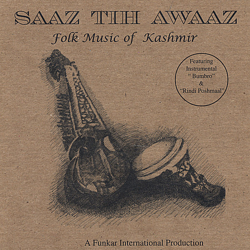 Saaz Tih Awaaz: Folk Music of Kashmir